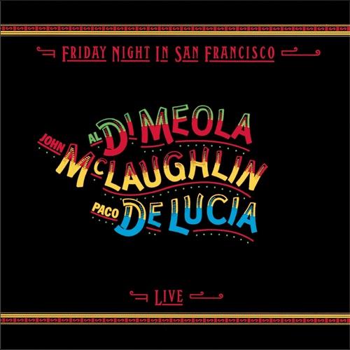 Al Di Meola、John McLaughlin、Paco De Lucia - Mediterranean Sundance Rio ancho Friday Night In San Francisco